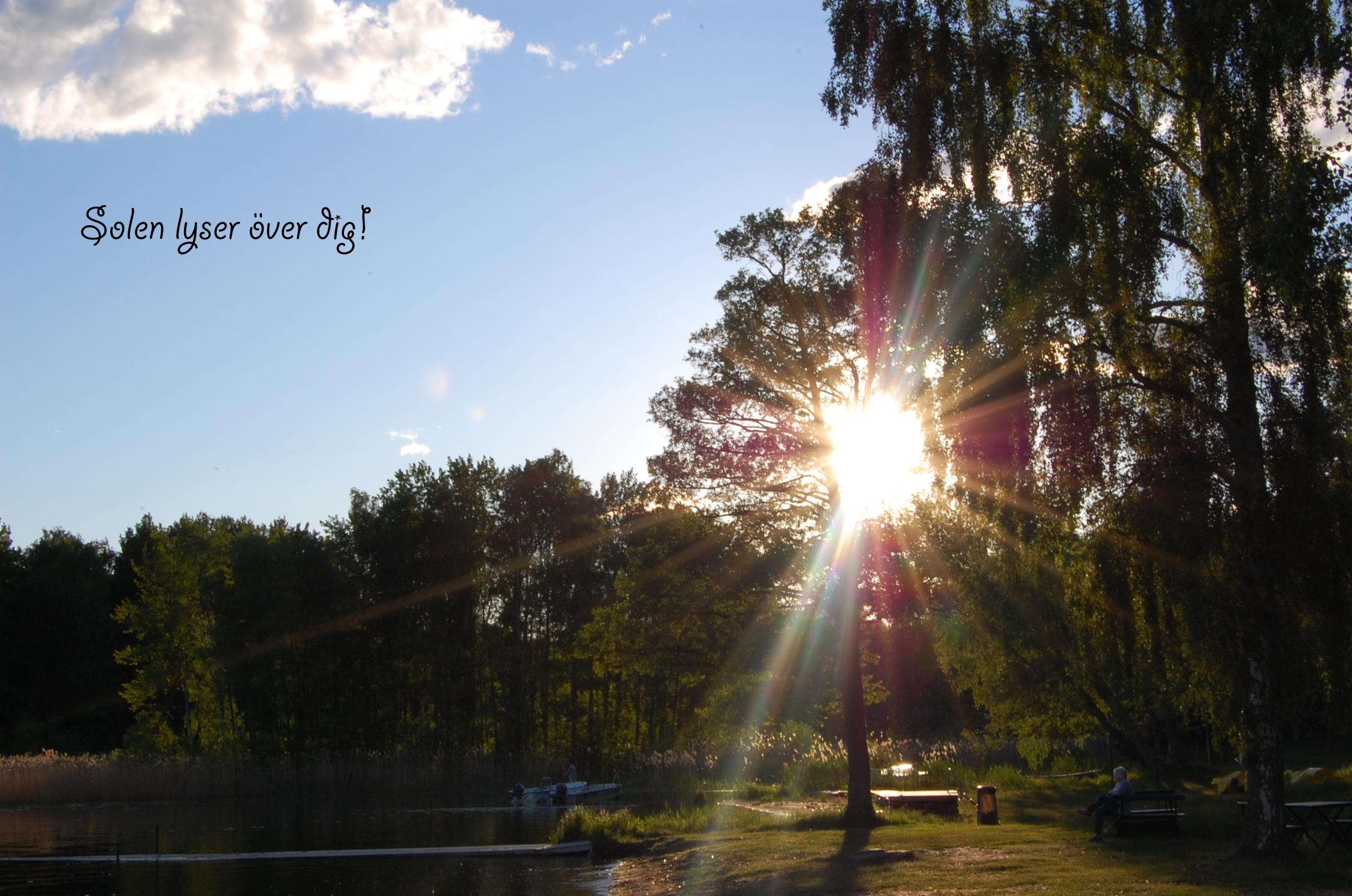 solen lyser över dig